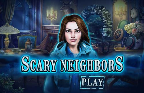 Scary Neighbors