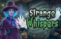 Strange whispers